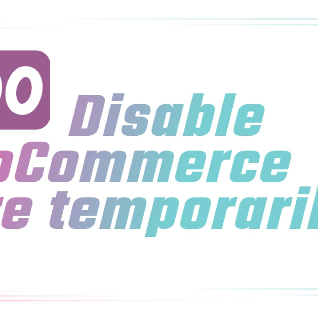 Disable WooCommerce store temporarily by VijayaTech Labs